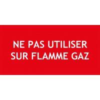 Panneau PVC Ne pas utiliser sur flamme gaz
